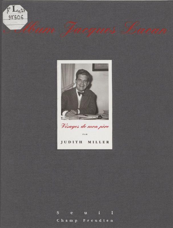 Album Jacques Lacan Visages de mon père