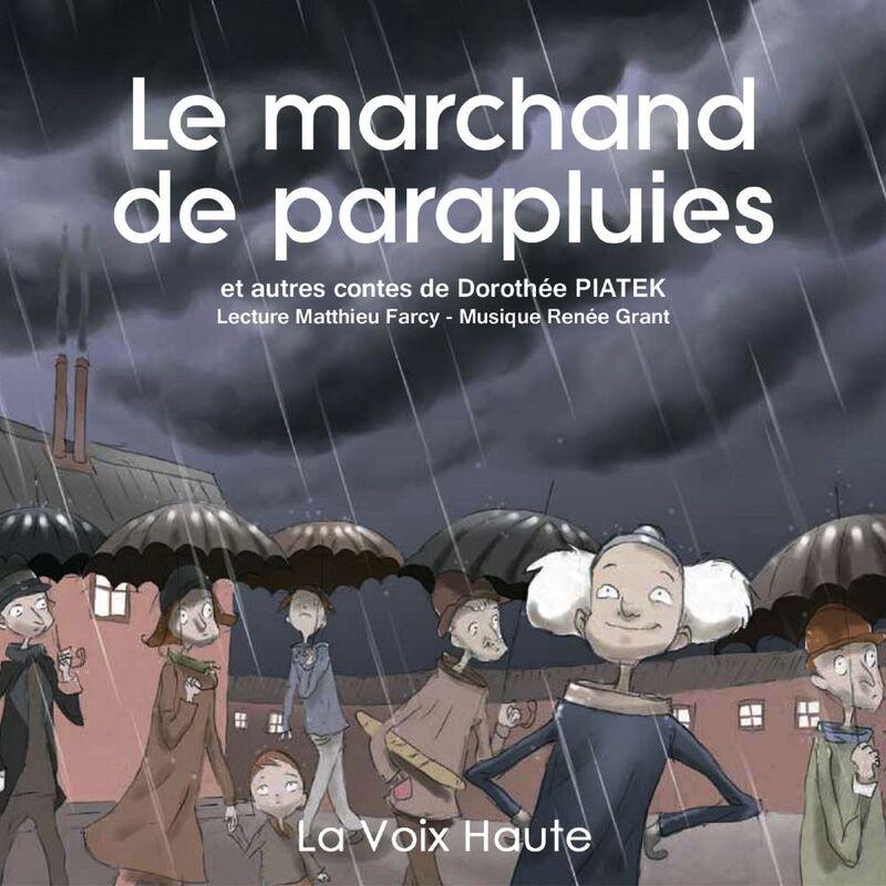 Le marchand de parapluies et autres contes de Dorothée Piatek