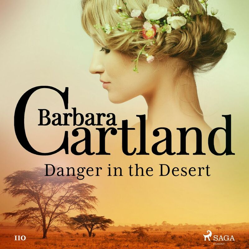 Danger in the Desert (Barbara Cartland's Pink Collection 110)
