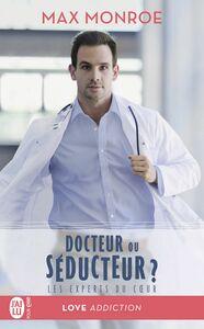 Les experts du coeur (Tome 1) - Docteur ou séducteur?