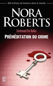Lieutenant Eve Dallas (Tome 36) - Préméditation du crime