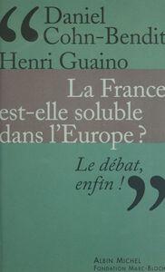 La France est-elle soluble dans l'Europe ?