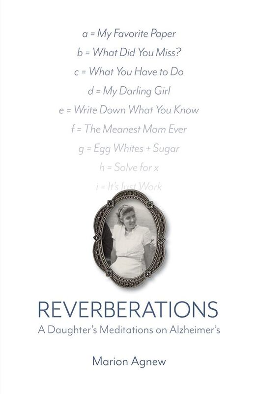 Reverberations A Daughter's Meditations on Alzheimer's
