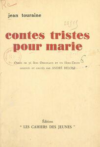 Contes tristes pour Marie Orné de 36 bois originaux et un hors-texte dessinés et gravés par André Beloni
