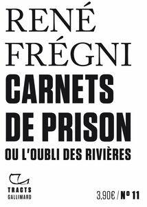 Tracts (N°11) - Carnets de prison ou L'oubli des rivières