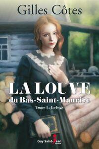 La louve du Bas-Saint-Maurice, tome 1 Le Legs