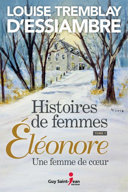 Histoires de femmes, tome 1 Éléonore, une femme de coeur