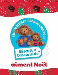 Biscuit et Cassonade aiment Noël Trousse pédagogique