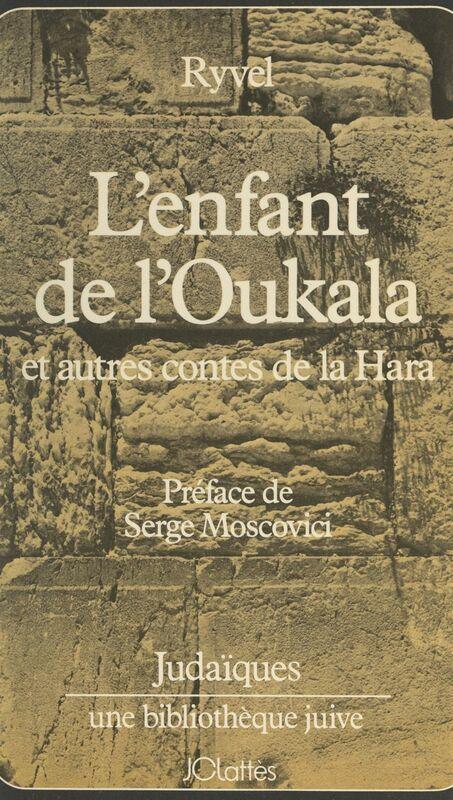 L'enfant de l'Oukala et autres contes du ghetto