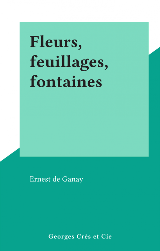 Fleurs, feuillages, fontaines