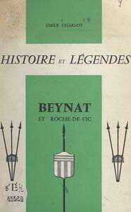 Histoire et légendes. Beynat et Roche-de-Vic