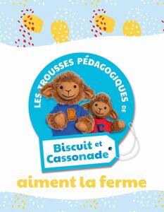 Biscuit et Cassonade aiment la ferme Trousse pédagogique