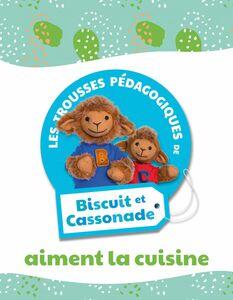 Biscuit et Cassonade aiment la cuisine Trousse pédagogique