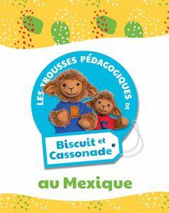 Biscuit et Cassonade au Mexique Trousse pédagogique