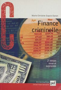 Finance criminelle Comment le crime organisé blanchit l'argent sale