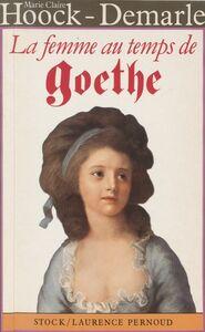 La Femme au temps de Goethe