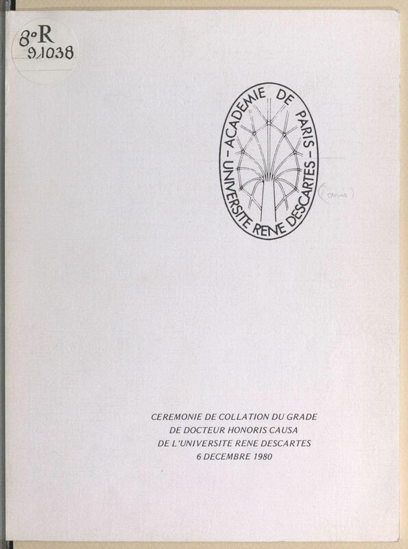 Cérémonie de collation du grade de Docteur Honoris Causa de l'Université René Descartes 6 décembre 1980