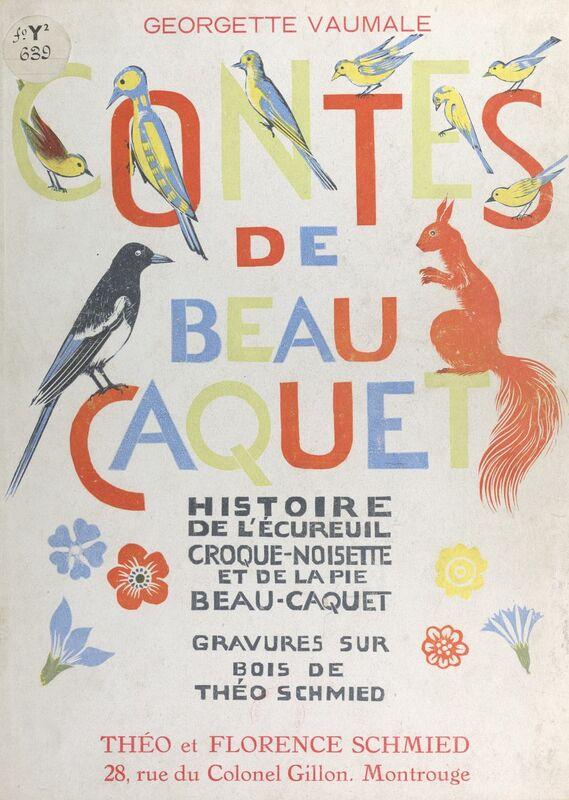 Contes de Beau-Caquet Histoire de l'écureuil Croque-Noisette et de la pie Beau-Caquet