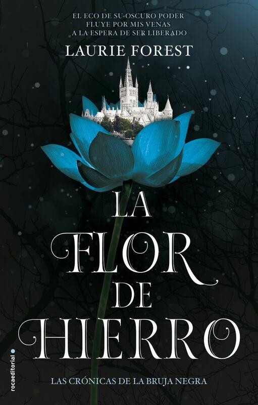 La flor de hierro (Las crónicas de La Bruja Negra. Volumen II)