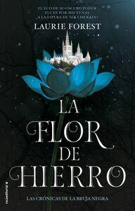 La flor de hierro (Las crónicas de la bruja negra 2) (Las crónicas de La Bruja Negra. Volumen II)