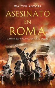 Asesinato en Roma El primer caso del cuestor Flavio Callido
