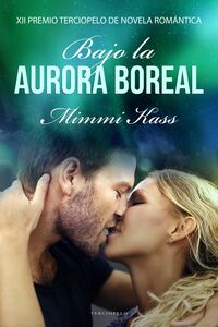 Bajo la aurora boreal XII Premio Terciopelo de Novela Romántica