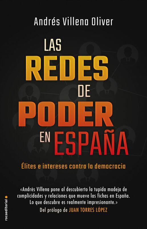 Las redes de poder en España Élites e intereses contra la democracia