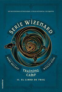 Training camp. El libro de Twig Serie Wizenard. Libro II