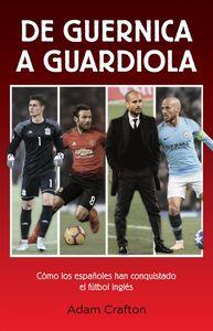 De Guernica a Guardiola Cómo los españoles han conquistado el fútbol inglés