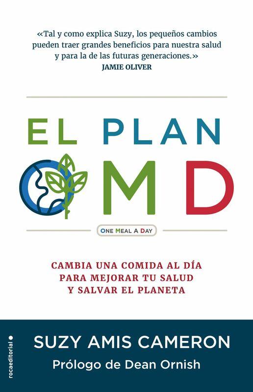 El plan OMD Cambia una comida al día para mejorar tu salud y salvar el planeta