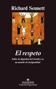 El respeto (Sobre la dignidad del hombre en un mundo de desigualdades)