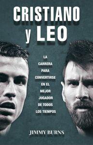 Cristiano y Leo La carrera para convertirse en el mejor jugador de todos los tiempos