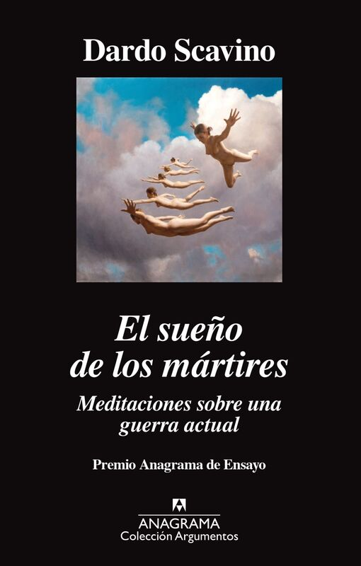 El sueño de los mártires Meditaciones sobre una guerra actual