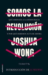 Somos la revolución Qué amenaza a la democracia y por qué debemos actuar ahora