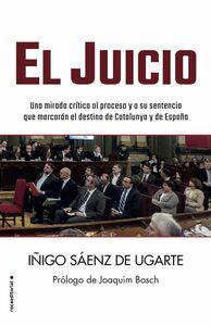 El juicio Una mirada crítica al proceso y a su sentencia que marcarán el destino de Catalunya y de España