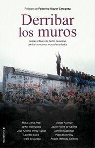 Derribar los muros Desde el Muro de Berlín demolido, contra los nuevos muros levantados