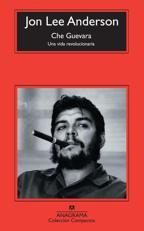 Che Guevara Una vida revolucionaria