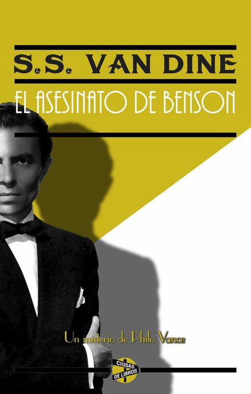 El asesinato de Benson Un misterio de Philo Vance