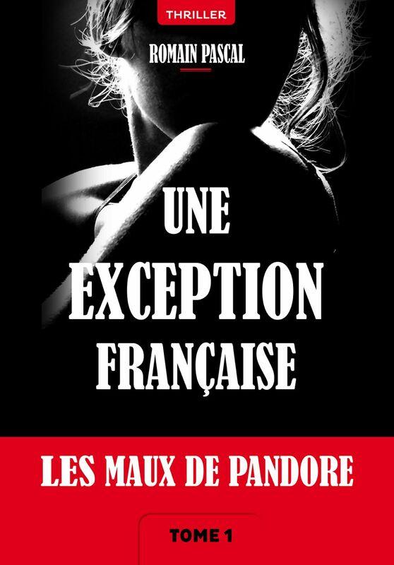 Les Maux de Pandore Une exception française