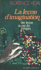 La leçon d'imagination : une femme au pays des managers Une femme au pays des managers