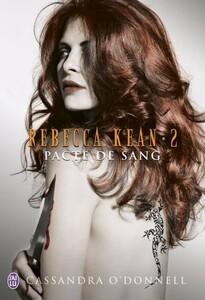 Rebecca Kean (Tome 2) - Pacte de sang