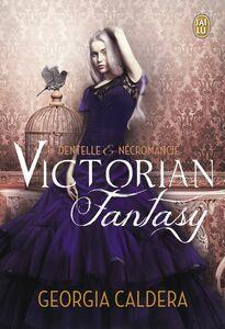 Victorian fantasy - Dentelle et Nécromancie