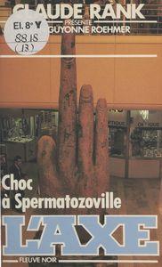 Choc à Spermatozoville
