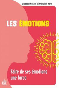 Les émotions Faire de ses émotions une force