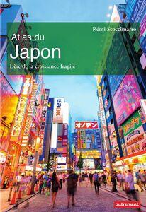 Atlas du Japon. L'ère de la croissance fragile