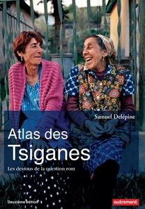 Atlas des Tsiganes. Les dessous de la question rom (nouvelle édition)