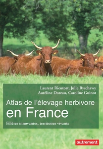 Atlas de l'élevage herbivore en France. Filières innovantes, territoires vivants