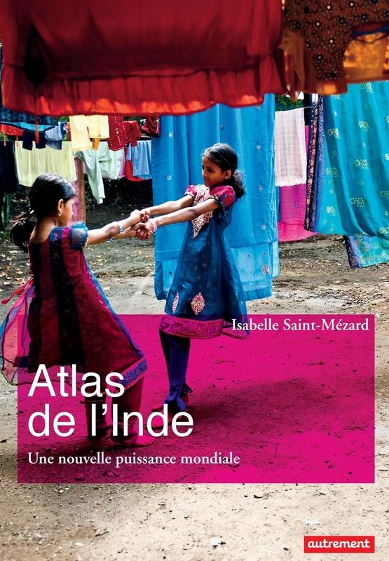 Atlas de l'Inde. Une nouvelle puissance mondiale