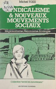 Syndicalisme et nouveaux mouvements sociaux Régionalisme, féminisme, écologie