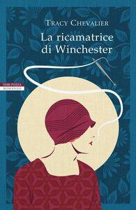 La ricamatrice di Winchester I romanzi di Tracy Chevalier